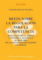 """F. Herrera """"Mitos sobre la regulación para la competencia"""""""